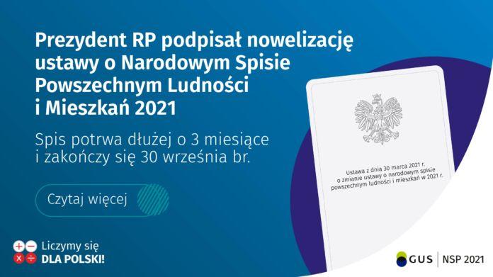 Grafika informująca o podpisaniu przez Prezydenta RP nowelizacji ustawy o Narodowym Spisie Powszechnym Ludności i Mieszkań 2021. Spis potrwa dłużej o 3 miesiące i zakończy się 30 września br.