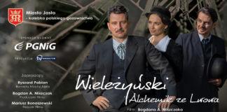 """baner jasielska premiera filmu """"Wieleżyński – Alchemik ze Lwowa"""", która odbędzie się 27 czerwca o godzinie 19.00 w JDK"""